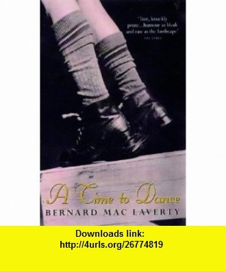 A Time to Dance and Other Stories (9780099283560) Bernard MacLaverty , ISBN-10: 0099283565  , ISBN-13: 978-0099283560 ,  , tutorials , pdf , ebook , torrent , downloads , rapidshare , filesonic , hotfile , megaupload , fileserve