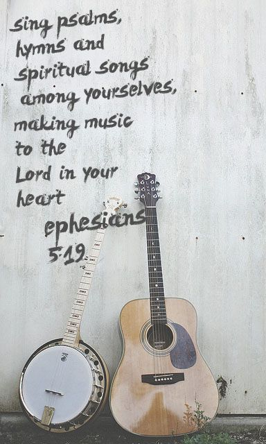 Ephesians 5:19 ~ Sing psalms, hymns and spiritual songs among yourselves, making music to the Lord in your heart.