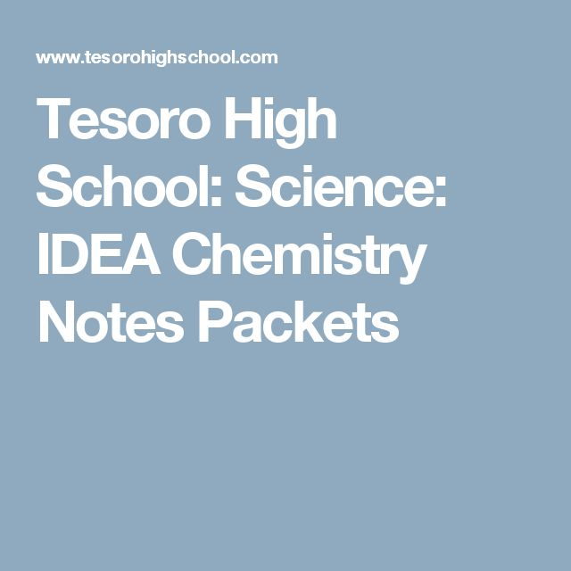 Tesoro High School: Science:  IDEA Chemistry Notes Packets