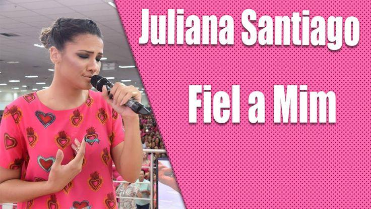 Juliana Santiago & Banda Mundial CANTANDO Fiel a Mim (08.03.2016 15h) - ...