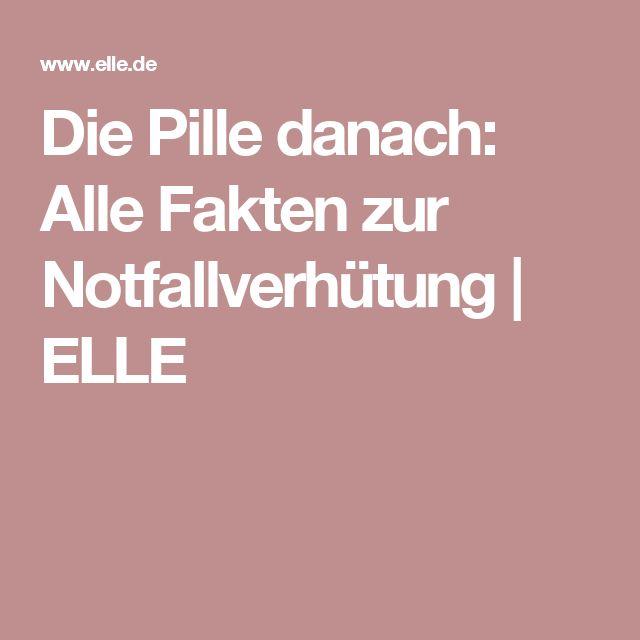 Die Pille danach: Alle Fakten zur Notfallverhütung | ELLE
