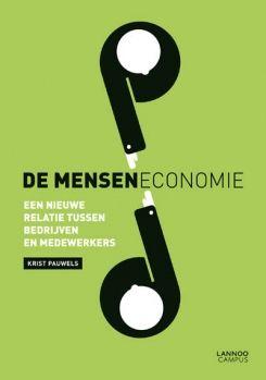 Pauwels, Krist. De menseneconomie: een nieuwe relatie tussen bedrijven en medewerkers. Plaats: 65.01 PAUW