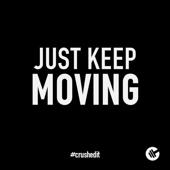 Just keep moving. #fitness #quote #motivation #gym #workout #supplements #sports