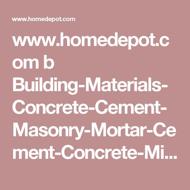 www.homedepot.com b Building-Materials-Concrete-Cement-Masonry-Mortar-Cement-Concrete-Mix N-5yc1vZbogd