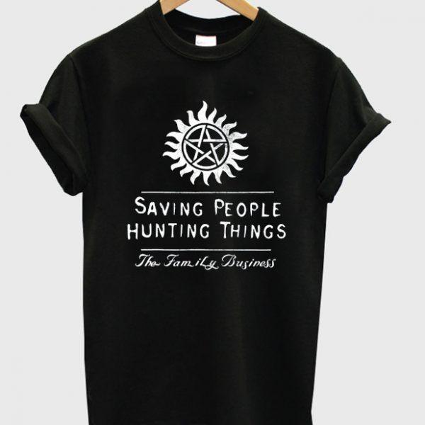 Saving people hunting things supernatural T-shirt