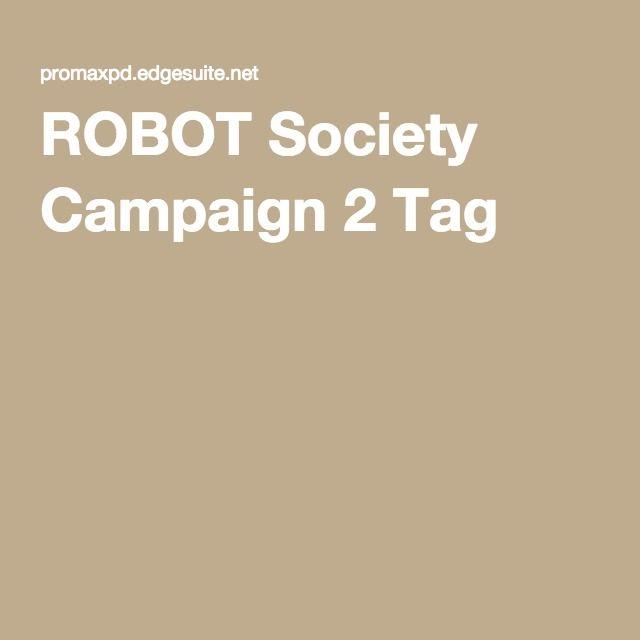 ROBOT Society Campaign 2 Tag