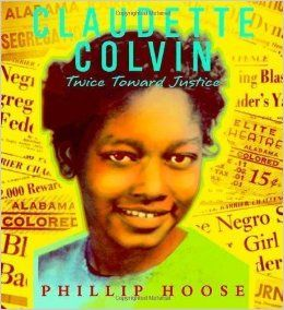 Claudette Colvin: Twice Toward Justice [Hardcover]: Phillip M Hoose (Author): Amazon.com: Books
