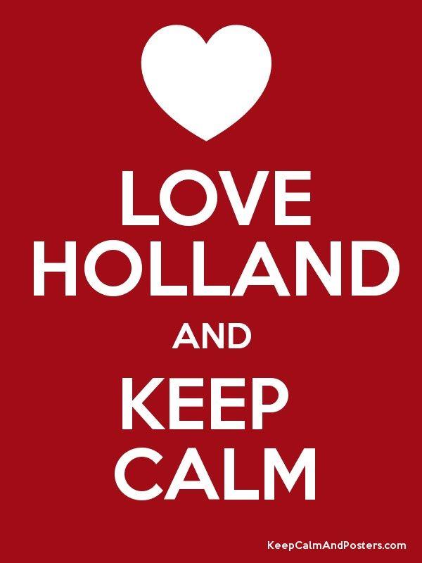 Love Holland and Keep Calm
