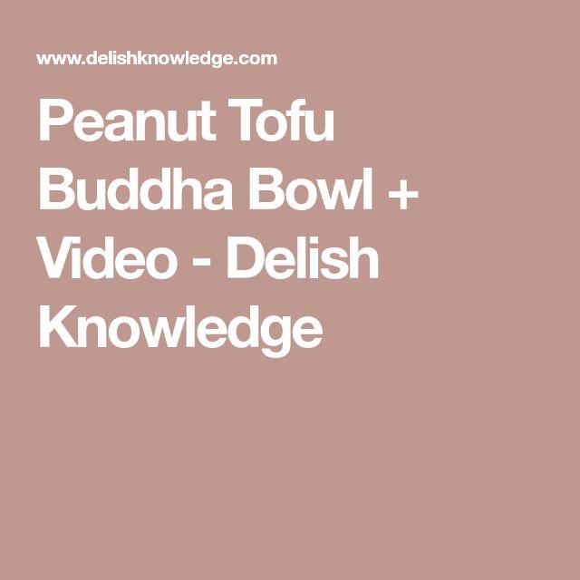 Peanut Tofu Buddha Bowl + Video - Delish Knowledge