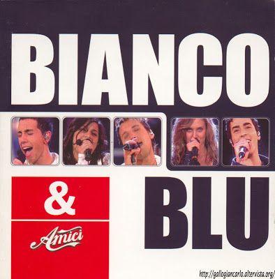 """fotografie e altro...: AAVV """"Bianco & Blu"""" -  Amici di Maria De Filippi  ..."""