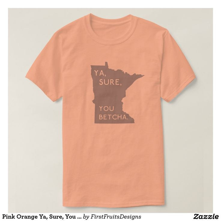 """Pink Orange Ya, Sure, You Betcha Minnesotan Proud T-Shirt It's that most perfect of all catch-all phrases: ya, sure, you betcha! Display your Minnesotan pride, and dry sense of humor with this piece of quality apparel. The design for this t-shirt features a silhouette of the state of Minnesota, crisp text, and a salmon pink/orange background (color is customizable). Click the """"customize"""" button for more options! This t-shirt is casual and charming: perfect for any Minnesotan looking to…"""
