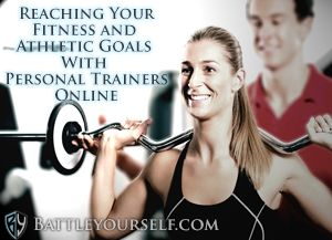 Reaching Your Fitness and Athletic Goals With Personal Trainers Online