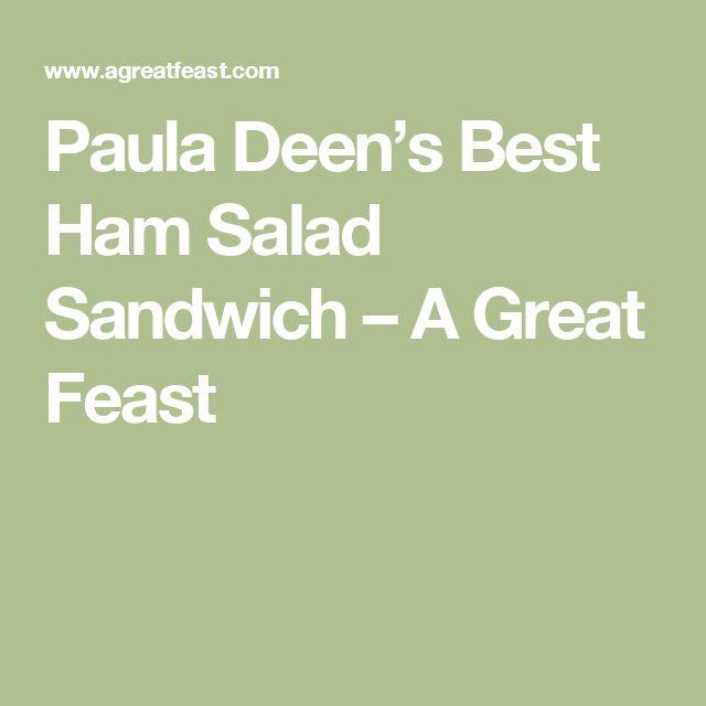 Paula Deen's Best Ham Salad Sandwich – A Great Feast