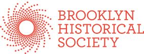 Brooklyn Historical Society: REG: Suggested $9 Wednesday-Sunday, 12-5pm Closed Mondays and Tuesdays Museum Store Hours: Monday-Sunday, 12-5pm