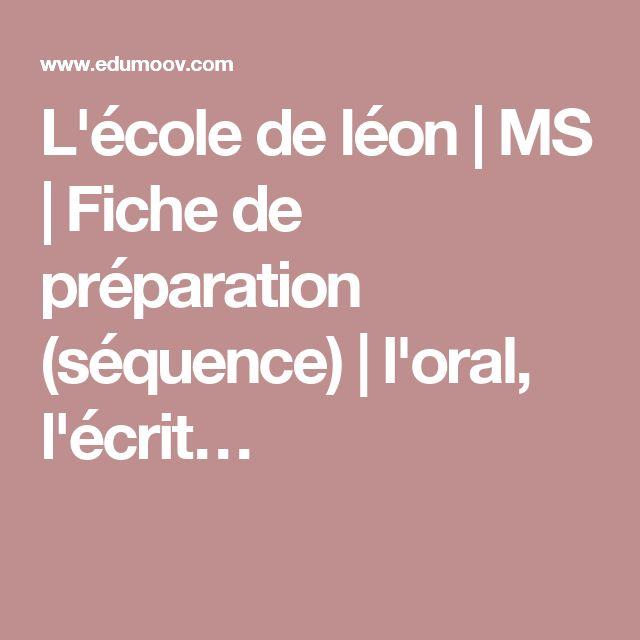 L'école de léon | MS | Fiche de préparation (séquence) | l'oral, l'écrit…