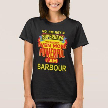 I'm Not A Superhero. I'm BARBOUR. Gift Birthday T-Shirt - birthday diy gift present custom ideas