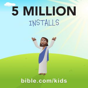 What if millions of children all over the world fell in love with the Bible?  You don't have to imagine… because it's happening now, in every country in the world, all around us. Recently the Bible App for Kids was installed for the 5 millionth time!
