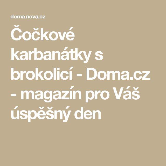 Čočkové karbanátky s brokolicí - Doma.cz - magazín pro Váš úspěšný den