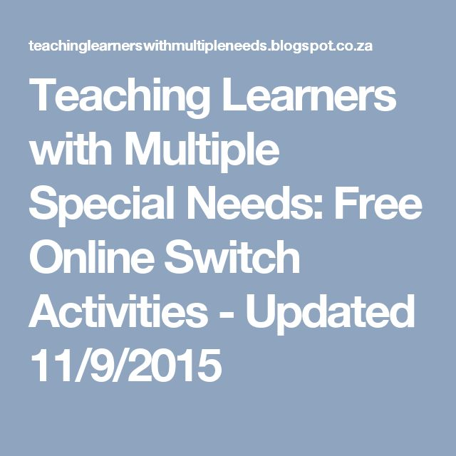 Teaching Learners with Multiple Special Needs: Free Online Switch Activities - Updated 11/9/2015