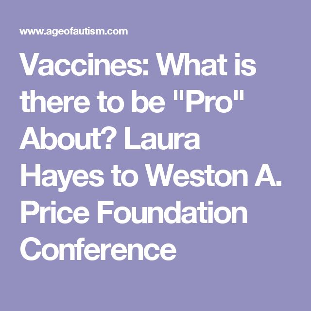 "Vaccines: What is there to be ""Pro"" About? Laura Hayes to Weston A. Price Foundation Conference"