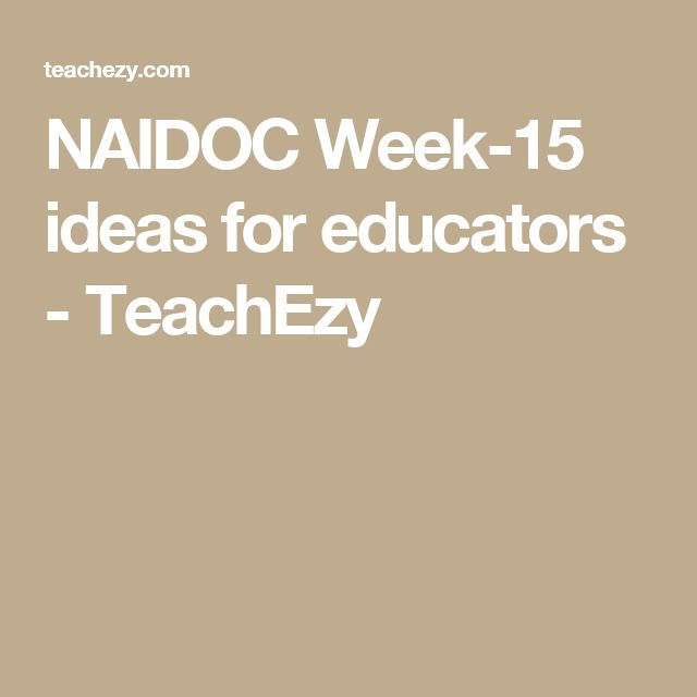 NAIDOC Week-15 ideas for educators - TeachEzy