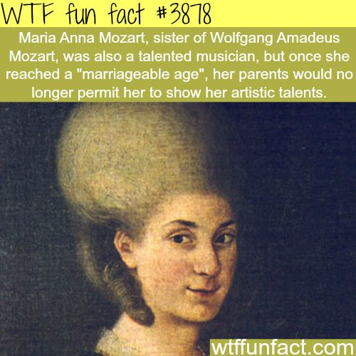 Maria, the sister of Wolfgang Amadeus Mozart- WTF fun facts