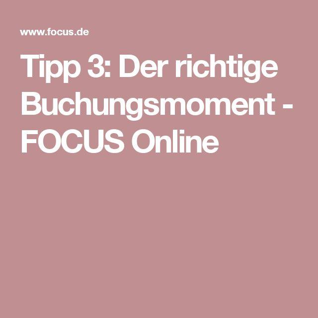 Tipp 3: Der richtige Buchungsmoment - FOCUS Online