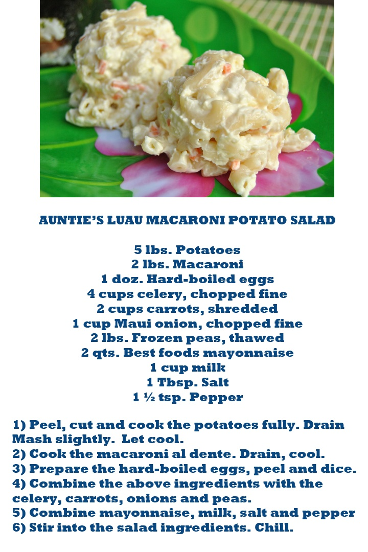Hawaiian Macaroni Potato Salad - The picture isn't of mine but it's close.  Next time I make it, I'll take a photo.  Add peas and celery to the picture in your head.  This makes A LOT!  It's for a luau after all!  I usually share because I have friends who love this stuff and will take whatever I will give them of the batch I've made. - Brenda