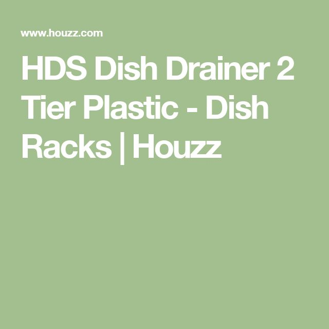 HDS Dish Drainer 2 Tier Plastic - Dish Racks   Houzz