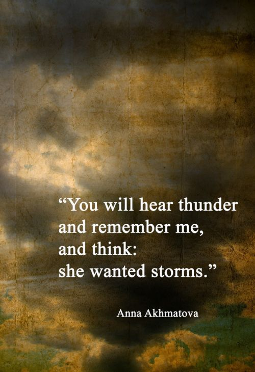 You will hear thunder and remember me