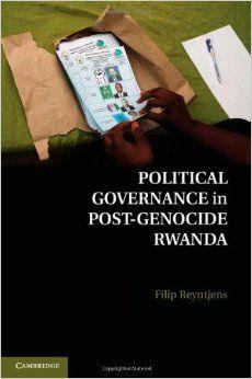 Political governance in post-genocide Rwanda / Filip Reyntjens. -- New York :  Cambridge University Press,  2013.