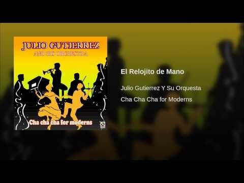 """""""El Relojito de Mano""""  - JULIO GUTIERREZ"""