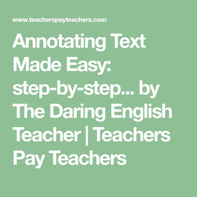 Annotating Text Made Easy: step-by-step... by The Daring English Teacher | Teachers Pay Teachers