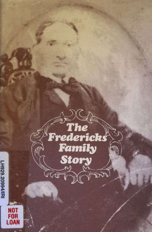 The Fredericks family story. Ivy Ethel Irvine.