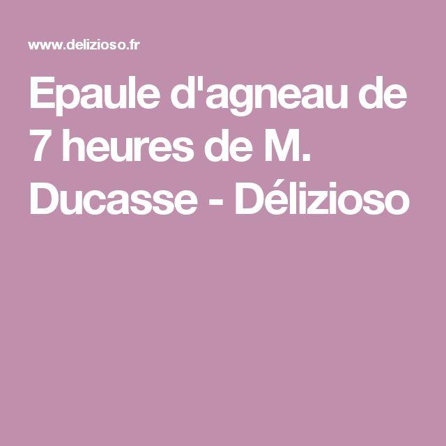 Epaule d'agneau de 7 heures de M. Ducasse - Délizioso