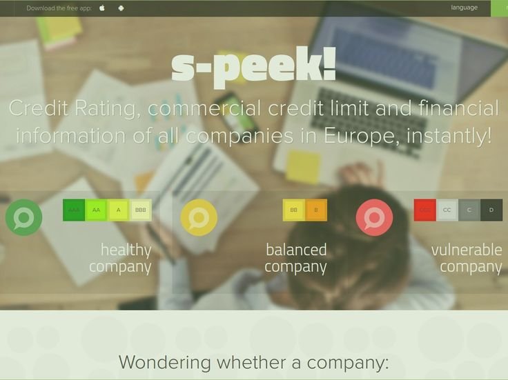 s-peek is the first free of charge web and mobile application that easily allows you to understand the economic and financial quality of all corporations in Europe: from Portugal to Russia, from Turkey to Island. s-peek offers the credit scores evaluated by modeFinance which, with effect from July 10th, 2015, is registered as a credit rating agency in accordance with Regulation (EC) No 1060/2009 of the European Parliament ad of the Council of 16 September 2009.