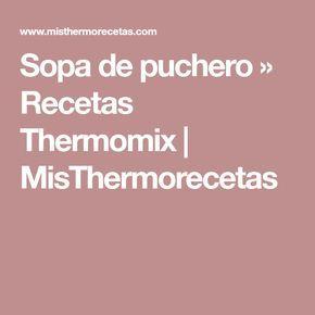 Sopa de puchero » Recetas Thermomix | MisThermorecetas