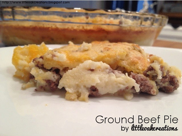 Ground Beef Pie | Little Oak Creation's Recipes | Pinterest