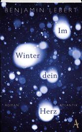 Benjamin Lebert: Im Winter dein Herz