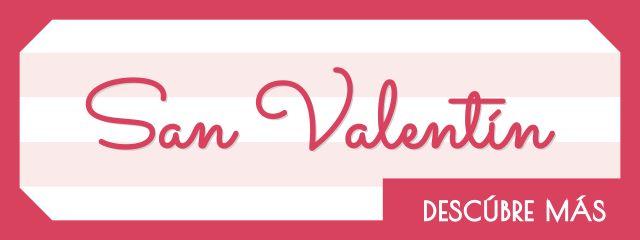 ¿Quieres saber más? Especial san Valentín 2016