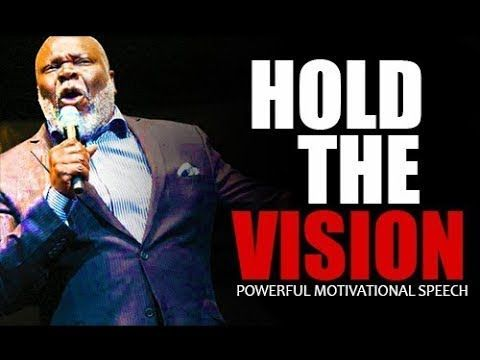 HOLD THE VISION - Motivational Speech 2019 (ft Td Jakes