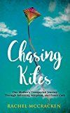 Chasing Kites: One Woman's Unexpected Journey Through Infertility Adoption and Foster Care by Rachel McCracken (Author) #Kindle US #NewRelease #Parenting #Relationships #eBook #ad