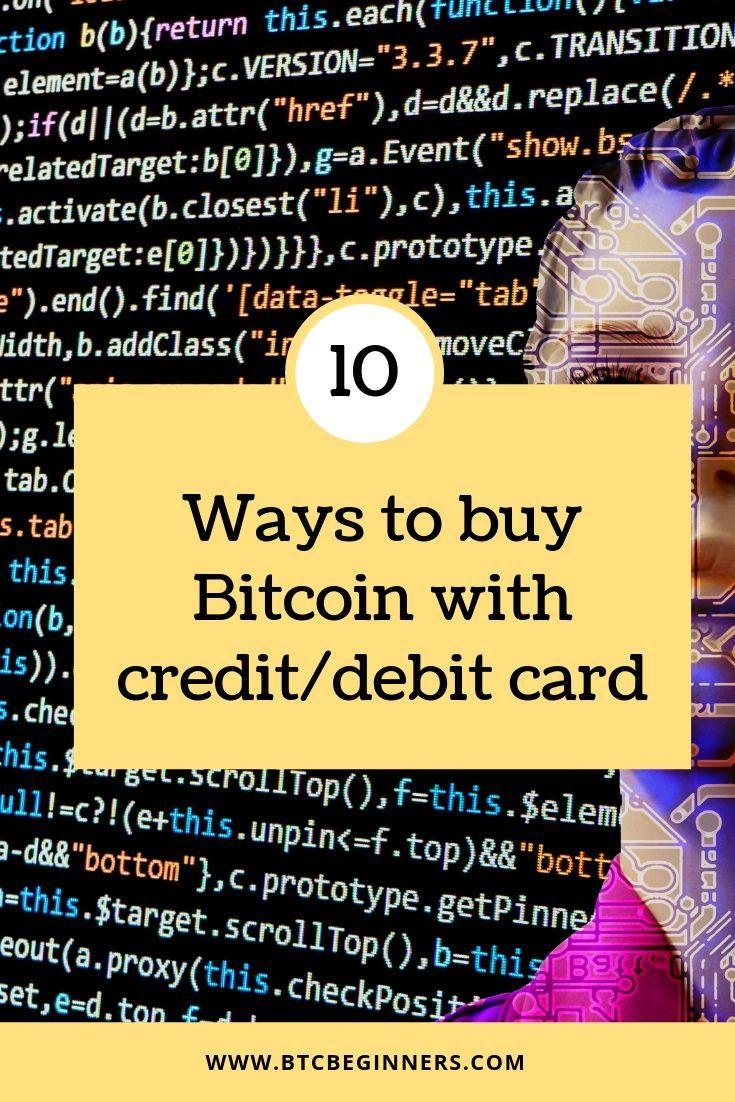 10 Ways To Buy Bitcoin With Credit Debit Card Buy Bitcoin Bitcoin Debit Card