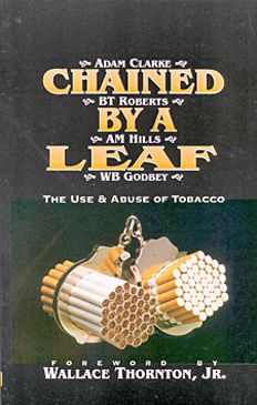 Chained By A Leaf By Adam Clarke, A. M. Hills, et al Introduction by Wallace Thornton, Jr.