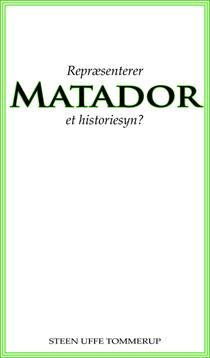 Repræsenterer Matador et historiesyn?