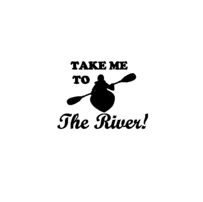 Take Me To The River Decal - Boat Decal - Kayak Decal - Car Decal - Quote Decal - Vinyl Decal - Yeti Decal - Stocking Stuffer by KimballKreations on Etsy https://www.etsy.com/listing/462616354/take-me-to-the-river-decal-boat-decal