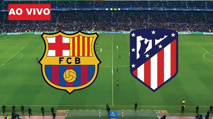 Veja Como Assistir Jogo Do Barcelona X Atletico De Madrid Ao Vivo