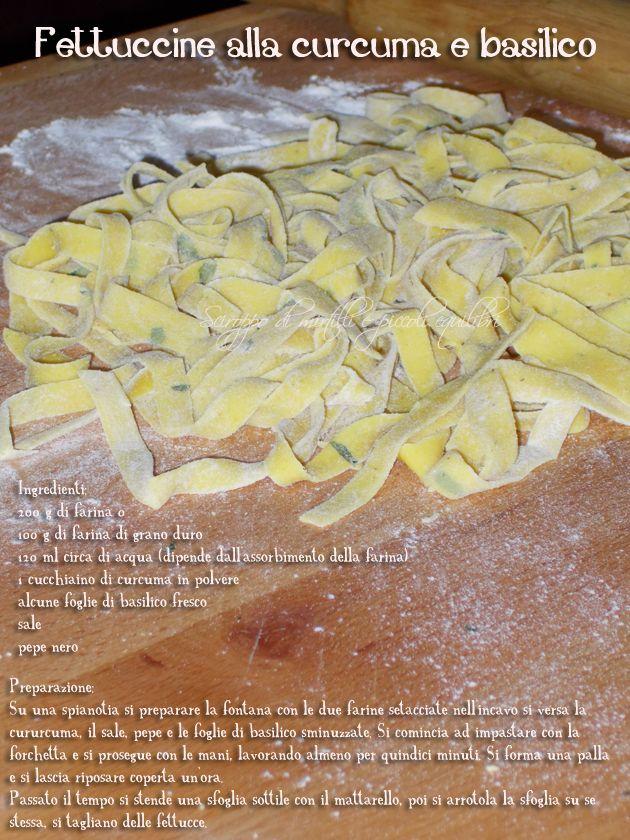 Fettuccine alla curcuma e basilico (Fettuccine with turmeric and basil)
