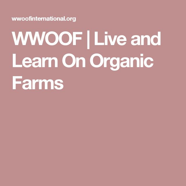 WWOOF | Live and Learn On Organic Farms