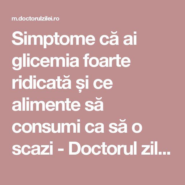 Simptome că ai glicemia foarte ridicată și ce alimente să consumi ca să o scazi - Doctorul zileiDoctorul zilei